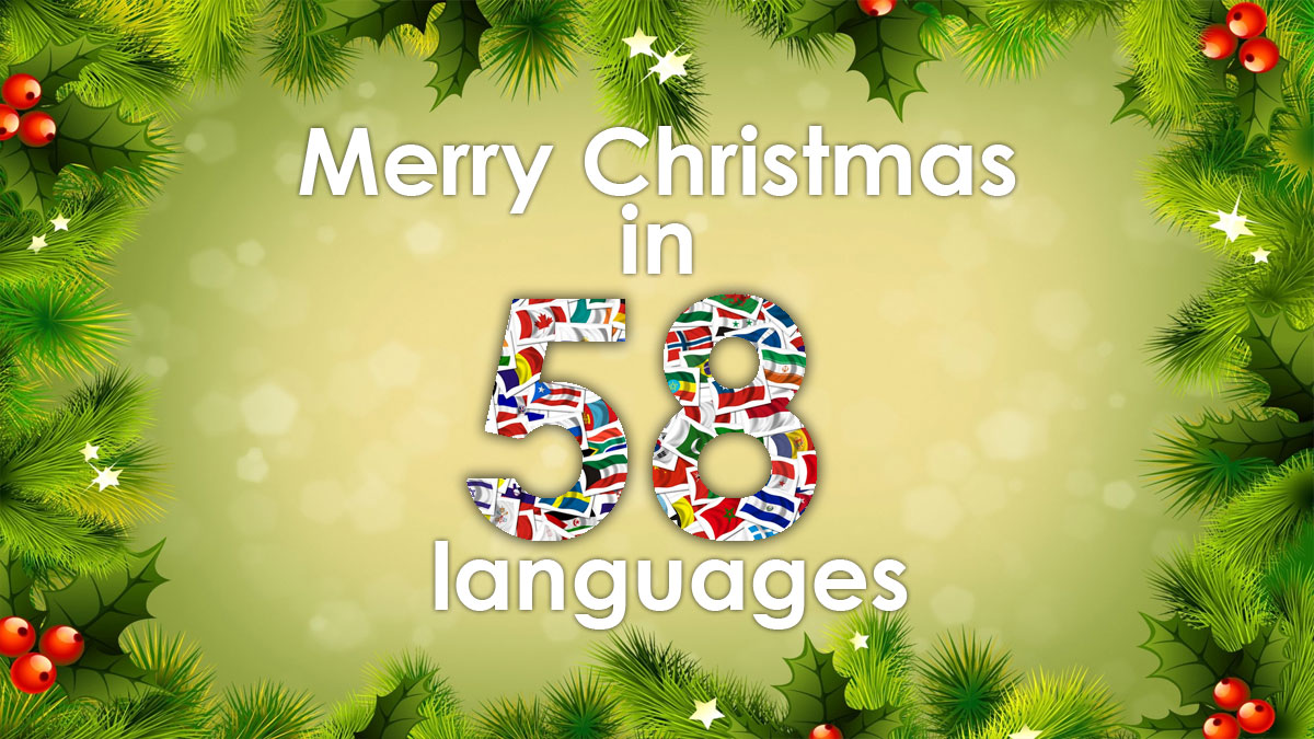 Merry Christmas in 58 languages (with sound)