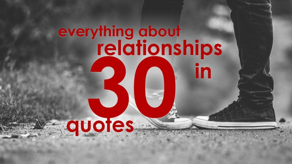 Everything you need to know about relationships in 30 quotes