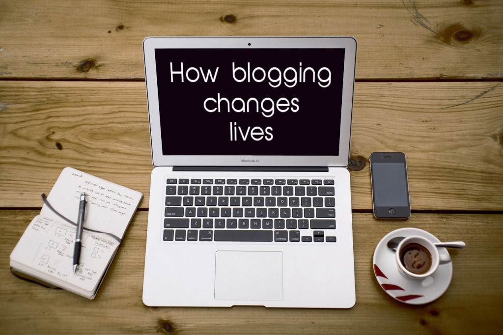 How blogging changes your life