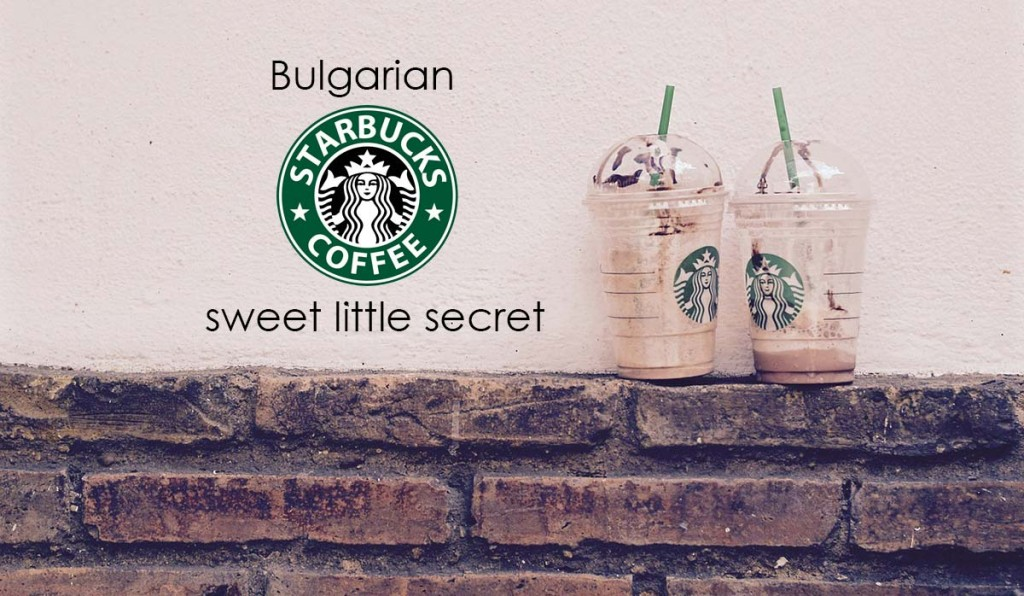 Bulgarian Starbucks little secret