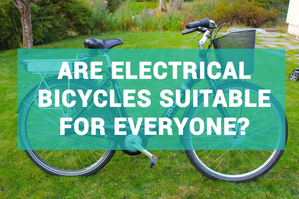 Are electrical bicycles suitable for everyone
