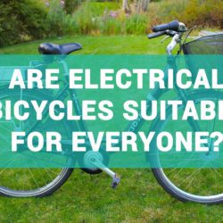Are Electrical Bicycles Really Suitable For Everyone?